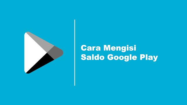 Cara Mengisi Saldo Google Play