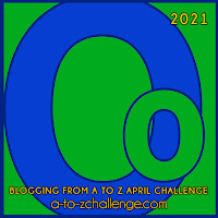 #AtoZChallenge 2021 April Blogging from A to Z Challenge letter O