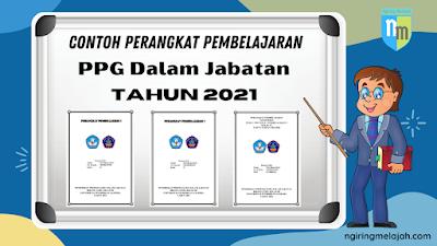 Contoh Perangkat Pembelajaran PPG Dalam Jabatan Tahun 2021