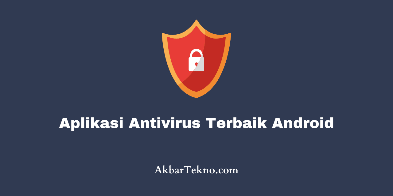 aplikasi antivirus terbaik android