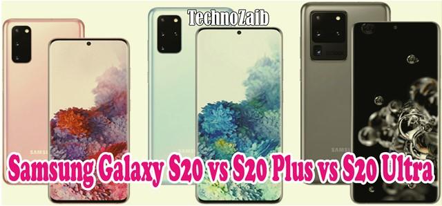 Samsung Galaxy S20 vs S20 Plus vs S20 Ultra