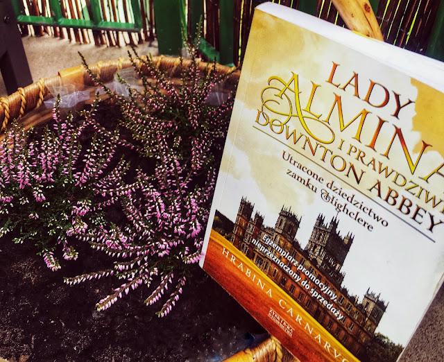 Lady Almina i prawdziwe Downton Abbey. Utracone dziedzictwo zamku Highclere. [ PREMIERA 17 września 2019]