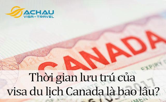 Thời gian lưu trú của visa du lịch Canada