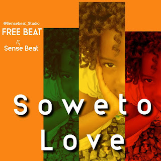 FREE BEAT: Sense Beat -  Soweto Love [Free Beat]