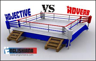 Perbedaan Antara Adjective dan Adverb dalam Bahasa Inggris