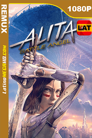 Battle Angel: La Última Guerrera (2019) Latino HD BDRemux 1080P - 2019