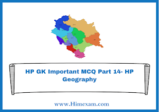 HP GK Important MCQ Part 14- HP Geography