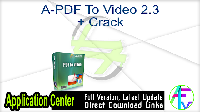 A-PDF To Video 2.3 + Crack
