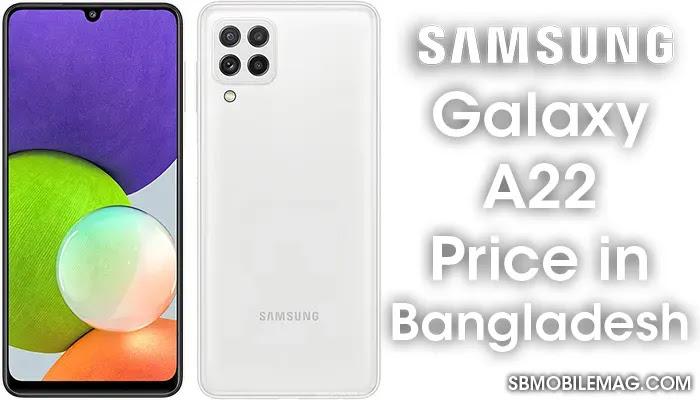 Samsung Galaxy A22, Samsung Galaxy A22 Price, Samsung Galaxy A22 Price in Bangladesh