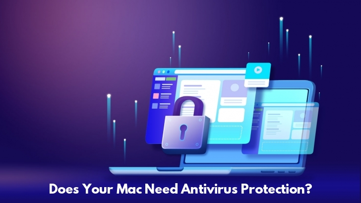 Does Your Mac Need Antivirus Protection? Here's What You Need to Know