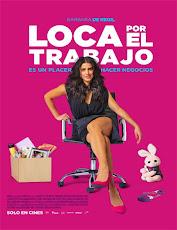 pelicula Loca por el Trabajo (2018)