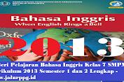 Materi Pelajaran Bahasa Inggris Kelas 7 SMP/MTs Kurikulum 2013 Semester 1 dan 2 Lengkap