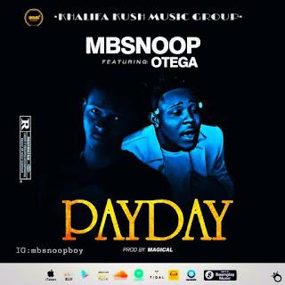 MBSNOOP FT OTEGA - PAYDAY