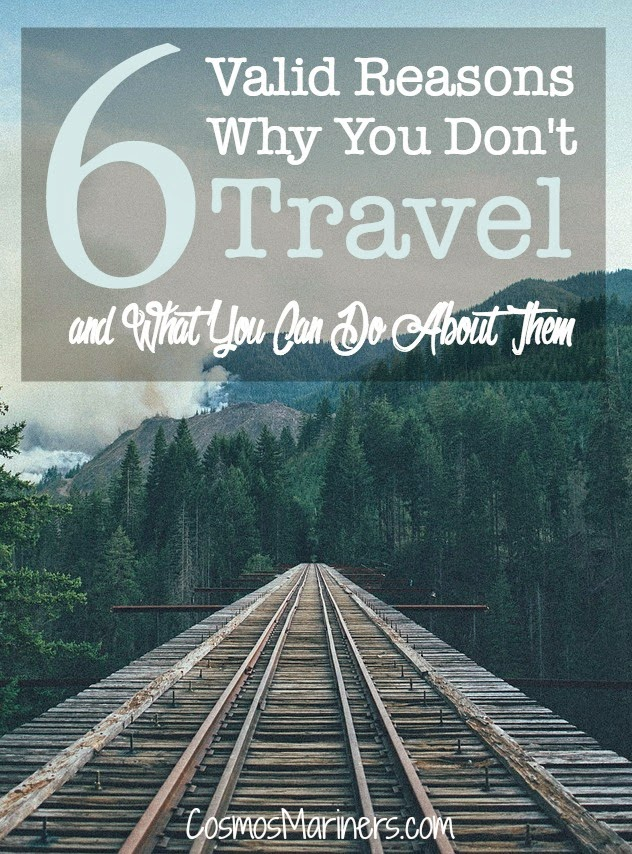6 Valid Reasons Why You Don't Travel (and What You Can Do About Them) | CosmosMariners.com