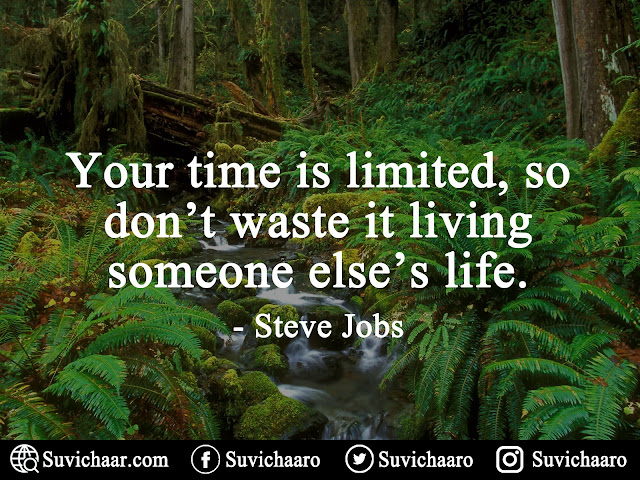 Your Time Is Limited, So Don't Waste It Living Someone Else's Life. - Steve Jobs .jpg