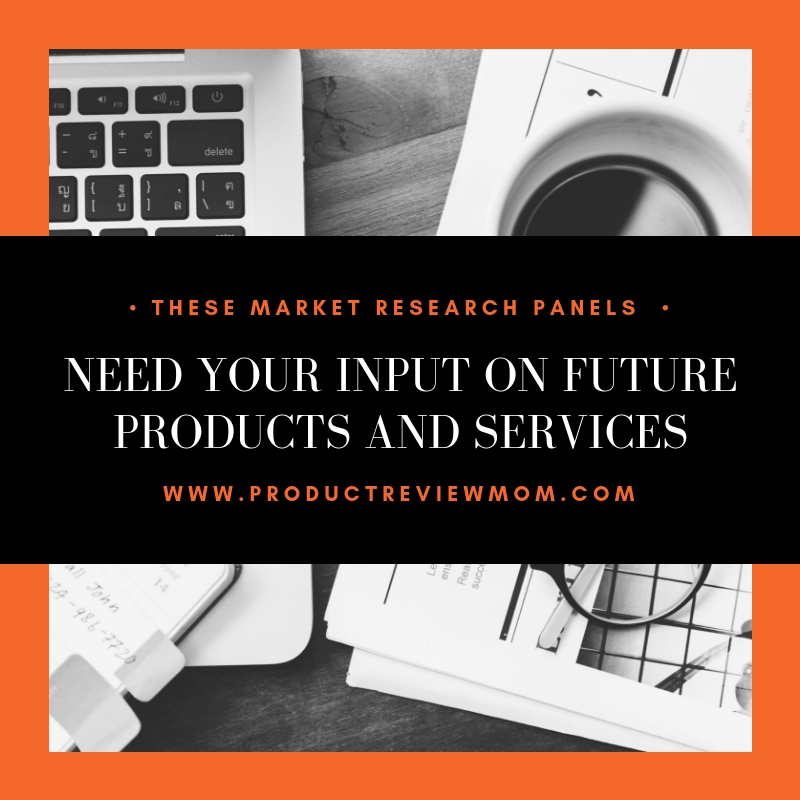 These Market Research Panels Need Your Input on Future Products and Services  via  www.productreviewmom.com