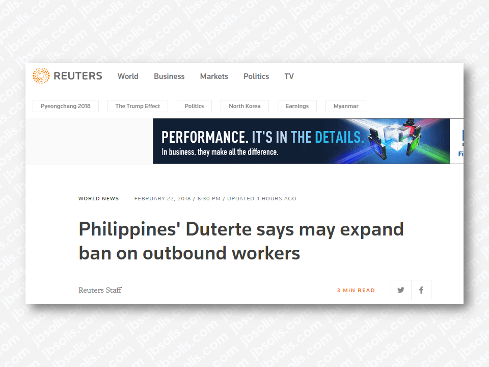 "President Rodrigo Roa Duterte said that there is a strong possibility that the deployment ban for Overseas Filipino Workers (OFW) could be extended to other countries with many cases of abuse and maltreatment.   ""We are doing an audit now (to) find out the places where we deploy Filipinos and our countrymen suffer brutal treatment and human degradation,"" Duterte said.   Advertisement       Sponsored Links         President Rodrigo Duterte said that he would extend his ban on sending workers to Kuwait and other countries as well if investigations showed Filipinos were being seriously abused by employers elsewhere.    The Philippines has suspended the deployment of workers to Kuwait since last month after Duterte said the abuse was unchecked and had been a cause for several Filipino household workers there to end their own life.    Read: Body Of Household Worker Found Inside A Freezer In Kuwait; Confirmed Filipina    More than 2 million Filipinos are working in Kuwait and other Middle East countries, including Qatar, Bahrain, United Arab Emirates and Saudi Arabia, but many cases of abuse have also been reported elsewhere.    They often work as domestic helpers, construction workers, engineers and nurses.    Kuwait has invited Duterte for a visit,in attempt to mend diplomatic ties.The Philippine government wants Kuwait to sign a memorandum of agreement concerning the safety of Filipinos before the ban can be lifted.    Duterte has said his long-term aim is to slow, if not end the exodus abroad by boosting the local economy and generating jobs that would provide workers with decent jobs and sufficient income.        Read More:  Do You Agree With The Proposed Filipino Deployment Ban To Abusive Host Countries?  Body Of Household Worker Found Inside A Freezer In Kuwait; Confirmed Filipina  Senate Approves Bill For Free OFW Handbook    Overseas Filipinos In Qatar Losing Jobs Amid Diplomatic Crisis—DOLE How To Get Philippine International Driving Permit (PIDP)    DFA To Temporarily Suspend One-Day Processing For Authentication Of Documents (Red Ribbon)    SSS Monthly Pension Calculator Based On Monthly Donation    What You Need to Know For A Successful Housing Loan Application    What is Certificate of Good Conduct Which is Required By Employers In the UAE and HOW To Get It?    OWWA Programs And Benefits, Other Concerns Explained By DA Arnel Ignacio And Admin Hans Cacdac     ©2018 THOUGHTSKOTO  www.jbsolis.com"