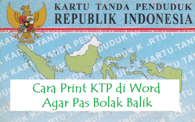 Cara Print KTP di Word Agar Pas Bolak Balik