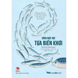 Sống Một Đời Tựa Biển Khơi - Những Bài Học Trí Tuệ Nhẹ Nhàng Sâu Lắng Của Đại Dương ebook PDF-EPUB-AWZ3-PRC-MOBI
