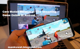 Cara Live Streaming Game Online Di Android