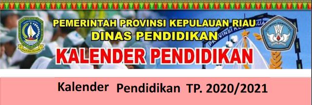 Kalender Pendidikan Provinsi Kepulauan Riau  KALENDER PENDIDIKAN PROVINSI KEPULAUAN RIAU TAHUN PELAJARAN 2020/2021
