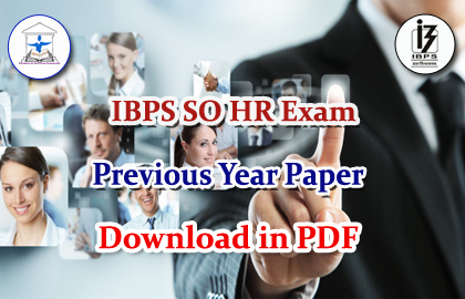 IBPS SO HR Exam Previous Year Question Paper- Download in PDF