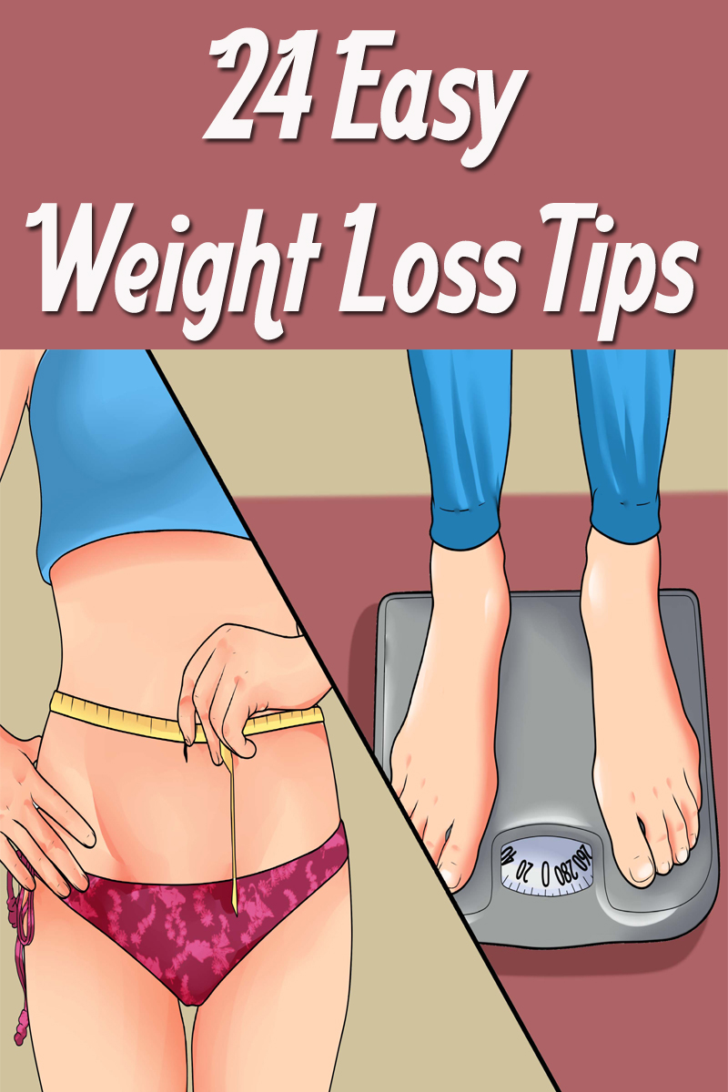 24 Easy Weight Loss Tips