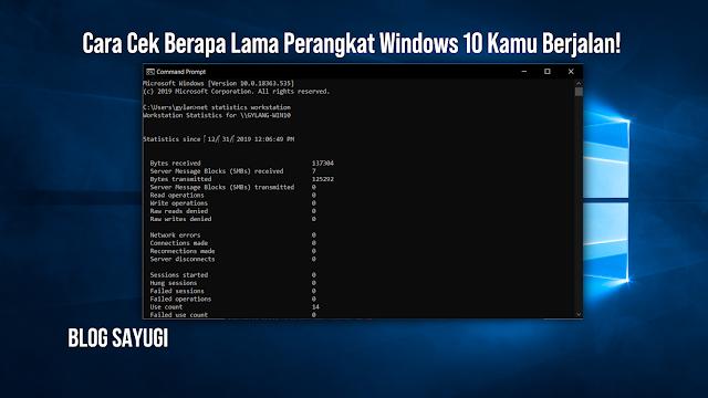 Cara Cek Berapa Lama Perangkat Windows 10 Kamu Berjalan!