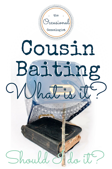 Cousin baiting is a genealogy technique you can use for traditional research, genetic genealogy, or adoption research. | The Occasional Genealogist