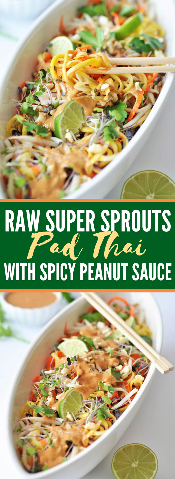 RAW SUPER SPROUTS PAD THAI WITH SPICY PEANUT SAUCE #vegetarian #healthy