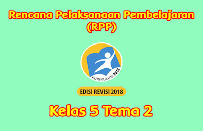 download rpp kelas 5 tema 2 k13 tahun 2019 2020