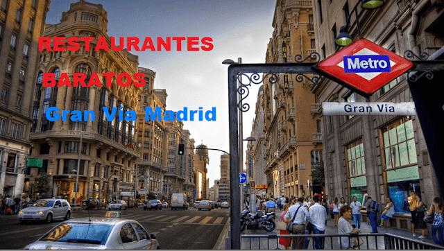 Restaurantes baratos en Madrid Gran Vía
