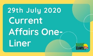Current Affairs One-Liner: 29th July 2020