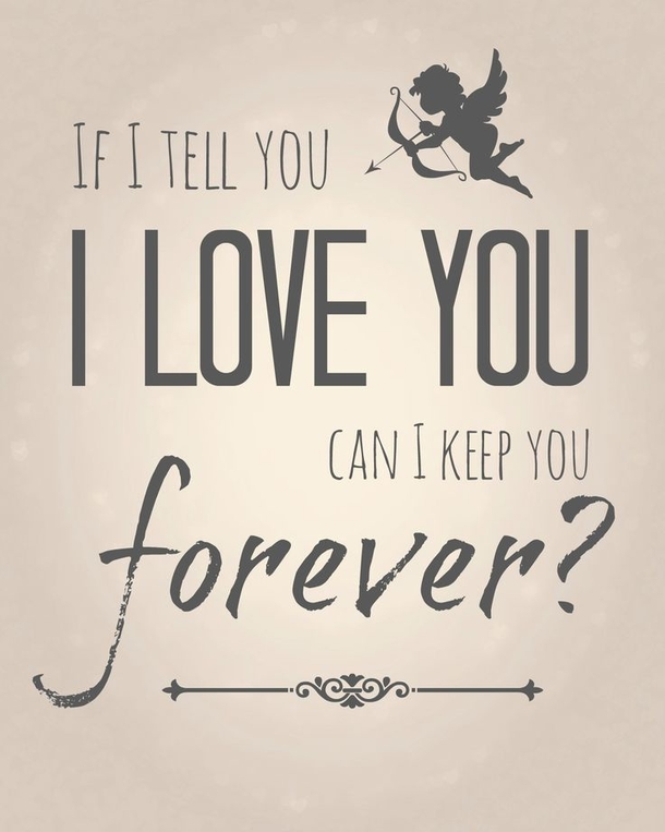 If I Tell You I Love You Sweet Valentines Day Quotes And Sayings