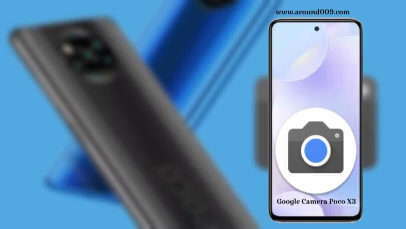 تحميل جوجل كاميرا للبوكو X3    تحميل جوجل كاميرا GCam v8, 7.4 بوكو Poco X3 تحميل Google Camera7.4 لهاتف بوكو إكس Poco X3 مع ملف تحميل جوجل كاميرا لهاتف Poco X3 NFC تنزيل Google تحميل Google Camera v8.0, 7.4 لهاتف Poco X3 NFC