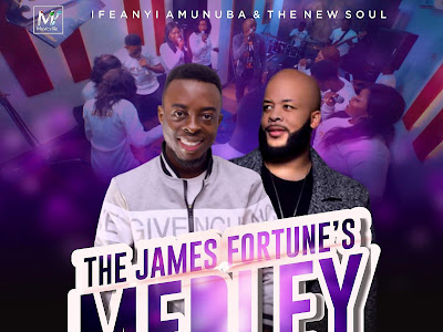 DOWNLOAD MP3: The James Fortune's Medley - Ifeanyi Amunuba & The New Soul