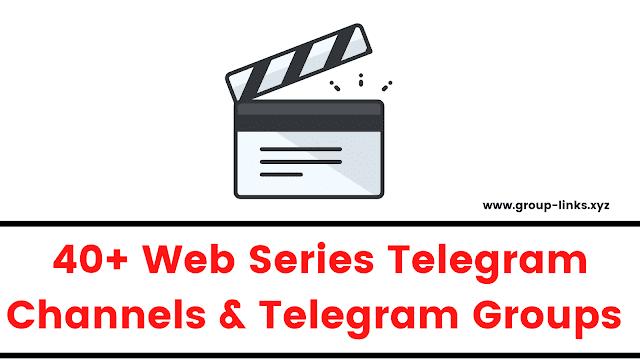 Web Series Telegram Channels & Telegram Groups