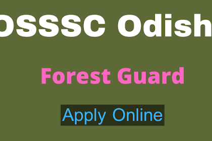 Odisha Forest Guard Recruitment 2020 : ओडिशा वन रक्षक 2020 भर्ती
