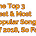 The Top 3 Most Popular Songs Of 2018, So Far