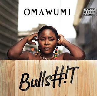 [MUSIC] Omawumi – Bullsh!t