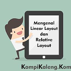 Mengenal Linear Layout dan Relative Layout pada Android