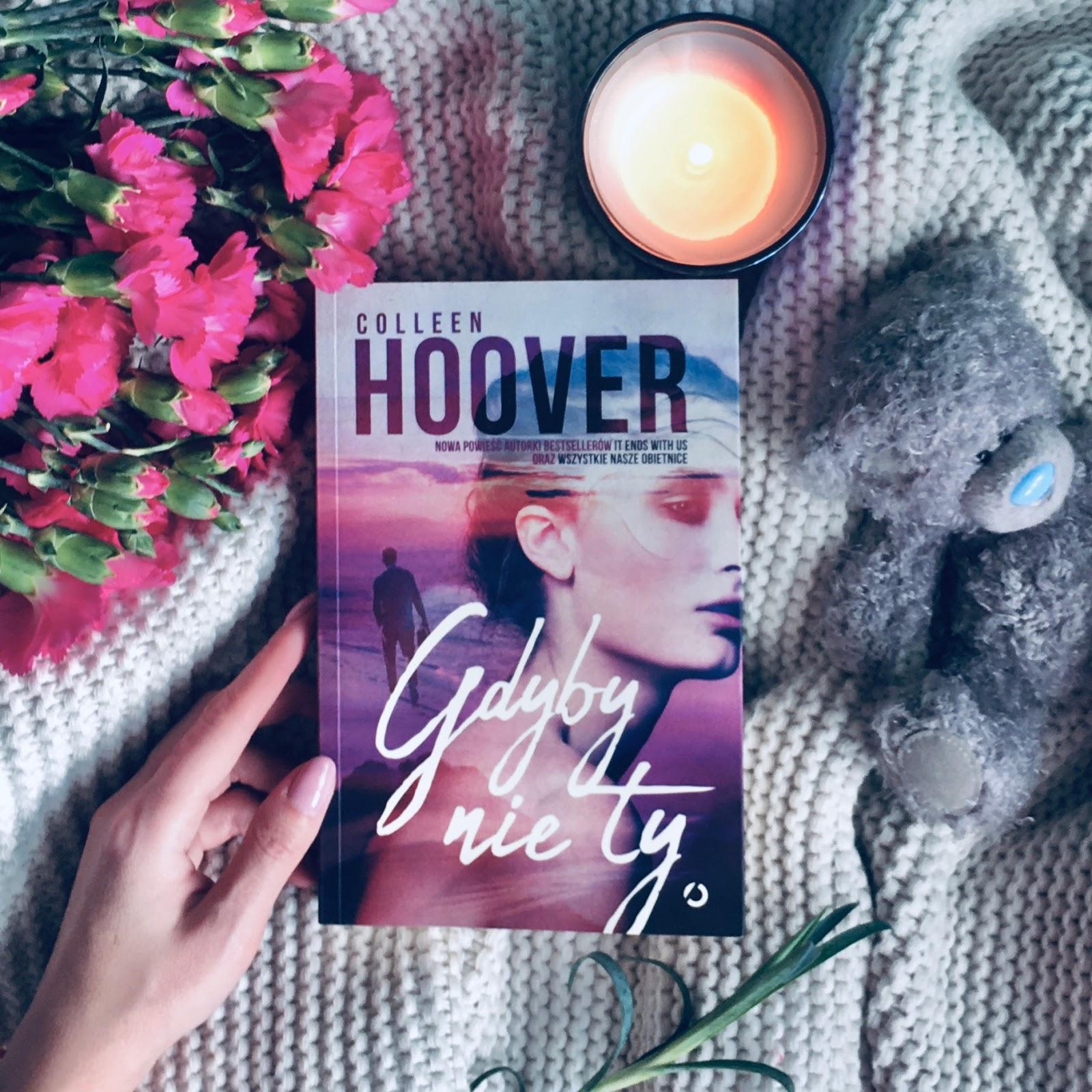 Gdyby nie ty – Colleen Hoover. Nie igraj z miłością
