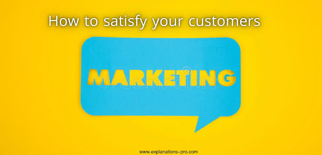 How to satisfy your customers