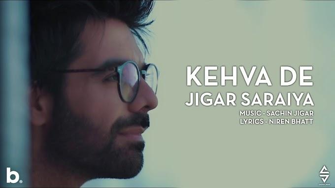 Kehva De Lyrics - Jigar Saraiya & Sachin-Jigar