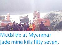 https://sciencythoughts.blogspot.com/2019/04/mudslide-at-myanmar-jade-mine-kills.html