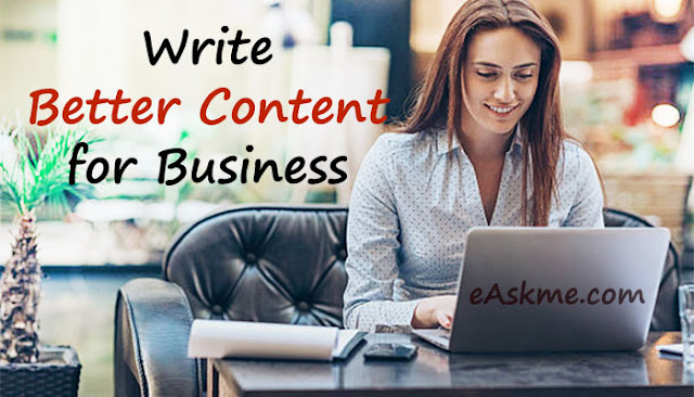 How to Write Better Content for Business? Best tips you should know: eAskme