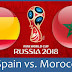 wolrd cup live vidéo : SPAIN VS MOROCCO ( RUSSIA  2018 )