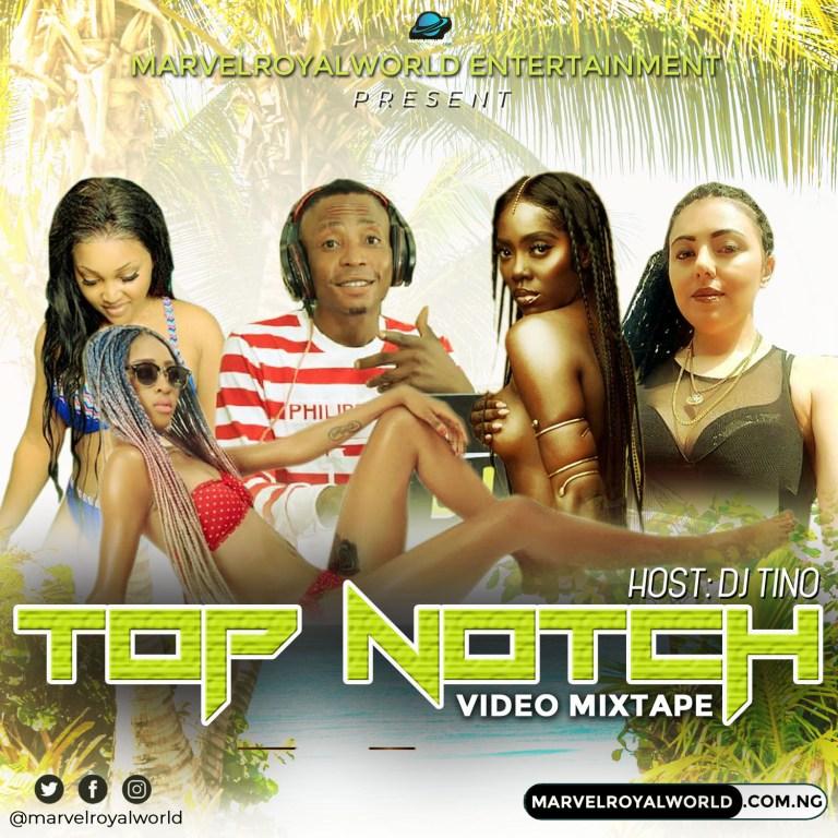 Video Mixtape:DJ Tino Top Notch Mix Mp4 #Arewapublisize