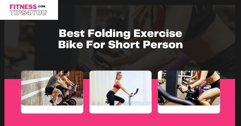 Best Folding Exercise Bike For Short Person: Top 5 Buys For Home