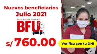 Sagasti firma NUEVOS BENEFICIARIOS Julio 2021 del Bono Familiar Universal de 760soles